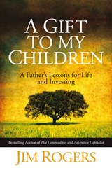 A Gift to my Children | Jim Rogers |