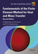 Fundamentals of the Finite Element Method for Heat and Mass Transfer | Perumal Nithiarasu; Roland W. Lewis |