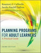 Planning Programs for Adult Learners | Caffarella, Rosemary S. ; Daffron, Sandra Ratcliff |