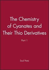 Patai Chemistry of Cyanates and Their Thio Derivatives | Saul Patai |