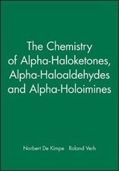 The Chemistry of Alpha-Haloketones, Alpha-Haloaldehydes and Alpha-Holoimines
