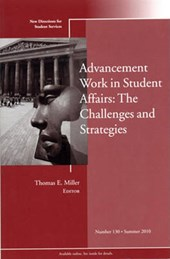 Advancement Work in Student Affairs: The Challenges and Strategies | Thomas E. Miller |