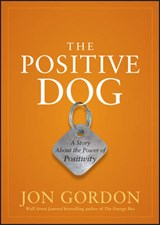 The Positive Dog | Jon Gordon |