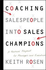 Coaching Salespeople into Sales Champions | Keith Rosen |