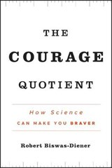 The Courage Quotient | Robert Biswas-diener |
