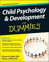 Child Psychology & Development for Dummies | Smith, Laura L., Ph.D. ; Elliott, Charles H. |
