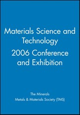 Materials Science and Technology 2006 Conference and Exhibition | auteur onbekend |