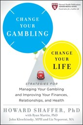 Change Your Gambling, Change Your Life | Shaffer, Howard, Ph.D. |