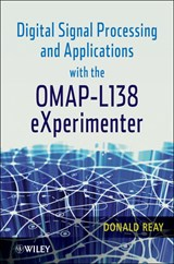 Digital Signal Processing and Applications with the OMAP - L138 eXperimenter | Donald Reay |