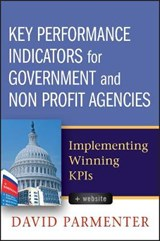 Key Performance Indicators for Government and Non Profit Agencies | David Parmenter |