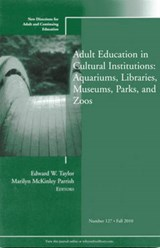 Adult Education in Libraries, Museums, Parks, and Zoos | Edward W. Taylor |