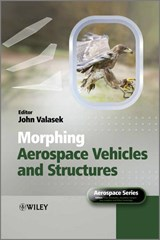 Morphing Aerospace Vehicles and Structures | John Valasek |