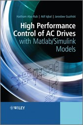 High Performance Control of AC Drives with Matlab / Simulink Models | Haitham Abu-Rub |