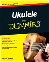 Ukulele For Dummies | Alistair Wood |
