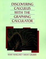 Discovering Calculus with Graphing Calculator | Mary Margaret Shoaf-Grubbs |
