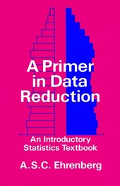 A Primer in Data Reduction | Andrew S. C. Ehrenberg |