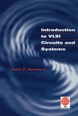 Introduction to VLSI Circuits and Systems | John P. Uyemura |