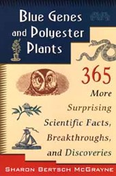 Blue Genes and Polyester Plants | Sharon Bertsch McGrayne |