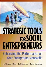 Strategic Tools for Social Entrepreneurs | J. Gregory Dees & Jed Emerson & Peter Economy |