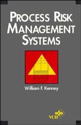 Process Risk Management Systems | W. F. Kenney |