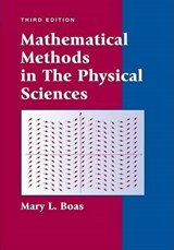 Mathematical Methods in the Physical Sciences | Mary L. Boas |