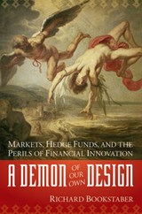 A Demon of Our Own Design | Richard Bookstaber |