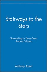 Stairways to the Stars | Anthony F. Aveni |
