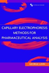 Capillary Electrophoresis Methods for Pharmaceutical Analysis | George Lunn |