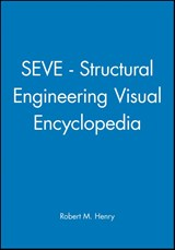 SEVE - Structural Engineering Visual Encyclopedia | Robert M. Henry |