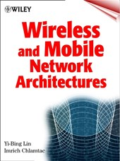Wireless and Mobile Network Architectures | Yi-Bing Lin |