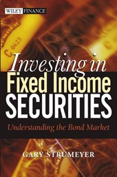 Investing in Fixed Income Securities | Gary Strumeyer |