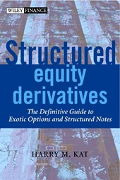 Structured Equity Derivatives | Harry M. Kat |