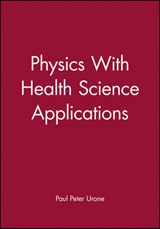 Physics With Health Science Applications | Paul Peter Urone |