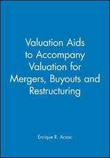 Valuation Aids to accompany Valuation for Mergers, Buyouts and Restructuring | Enrique R. Arzac |