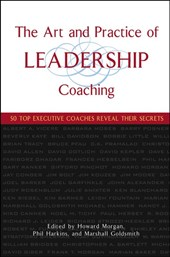 The Art and Practice of Leadership Coaching | Howard Morgan |