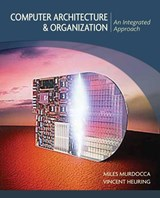 Computer Architecture and Organization | Miles Murdocca & Vincent P. Heuring |