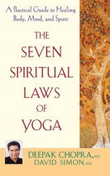 The Seven Spiritual Laws of Yoga | Chopra, Deepak ; Simon, David |