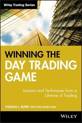 Winning the Day Trading Game | Thomas L. Busby |