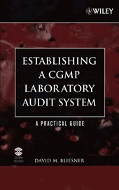 Establishing A CGMP Laboratory Audit System | David M. Bliesner |