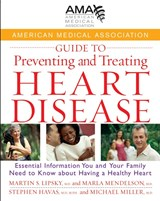 American Medical Association Guide to Preventing and Treating Heart Disease | American Medical Association |