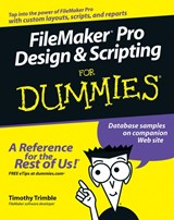 FileMaker Pro Design and Scripting For Dummies | Timothy Trimble |