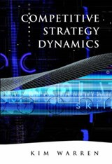 Competitive Strategy Dynamics | Kim Warren |