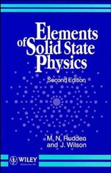 Elements of Solid State Physics | Michael N. Rudden |