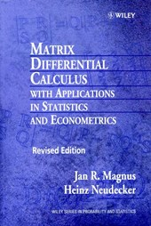 Matrix Differential Calculus with Applications in Statistics and Econometrics | Jan R. Magnus & Heinz Neudecker |