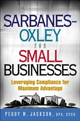Sarbanes-Oxley for Small Businesses | Peggy M. Jackson |