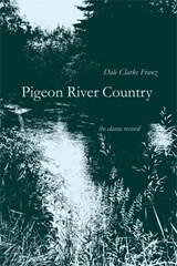 Pigeon River Country | Dale Clarke Franz |