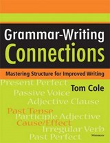 Grammar-Writing Connections | Tom Cole |