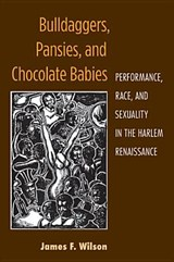 Bulldaggers, Pansies, and Chocolate Babies | James F. Wilson |