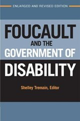 Foucault and the Government of Disability | Shelley Lynn Tremain |