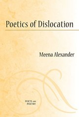 Poetics of Dislocation | Meena Alexander |